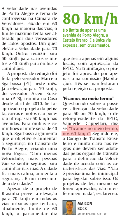 Em matéria publicada hoje, Capellari diz que prefere ficar com os atuais 60km/h.